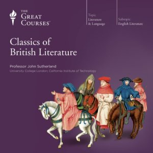 Classics of British Literature Audiobook By John Sutherland, The Great Courses cover art