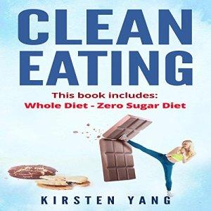 Clean Eating, 2 Manuscripts Audiobook By Kirsten Yang cover art