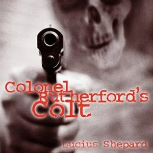 Colonel Rutherford's Colt Audiobook By Lucius Shepard cover art