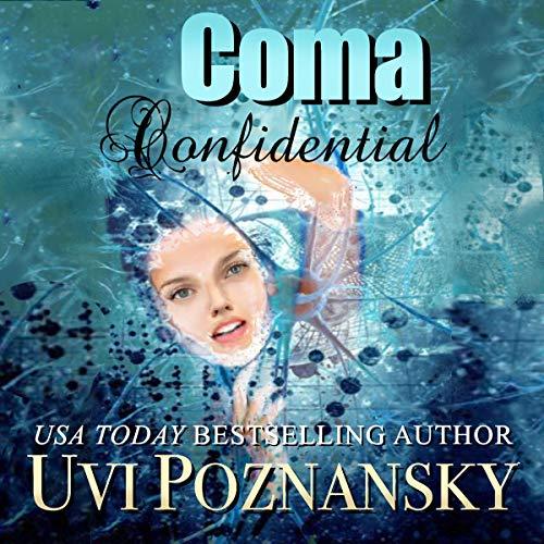 Coma Confidential Audiobook By Uvi Poznansky cover art