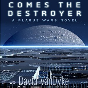 Comes the Destroyer Audiobook By David VanDyke cover art