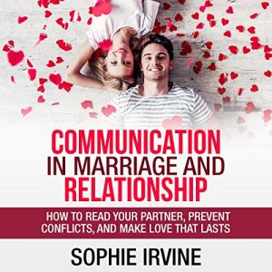 Communication in Marriage and Relationship Audiobook By Sophie Irvine cover art