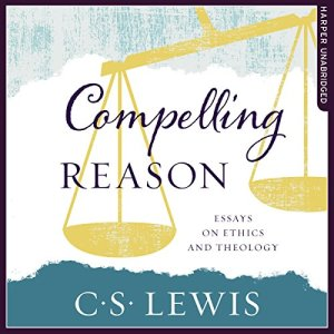 Compelling Reason Audiobook By C. S. Lewis cover art