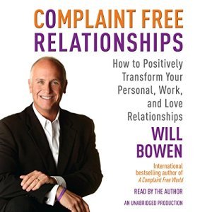 Complaint Free Relationships Audiobook By Will Bowen cover art