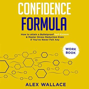 Confidence Formula (Workbook) Audiobook By Alex Wallace cover art