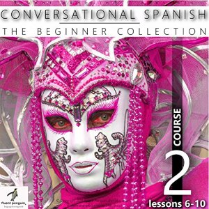 Conversational Spanish - The Beginner Collection Audiobook By Fluent Penguin, Silas Brazil cover art