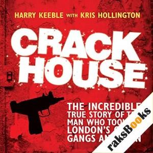 Crack House Audiobook By Harry Keeble, Kris Hollington cover art