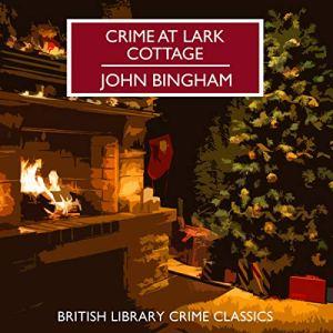 Crime at Lark Cottage Audiobook By John Bingham cover art