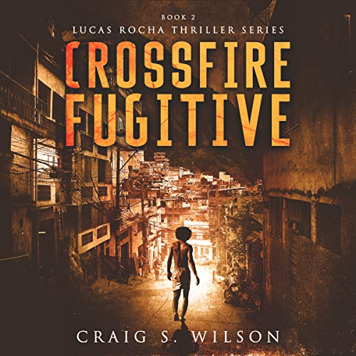 Crossfire Fugitive Audiobook By Craig S. Wilson cover art