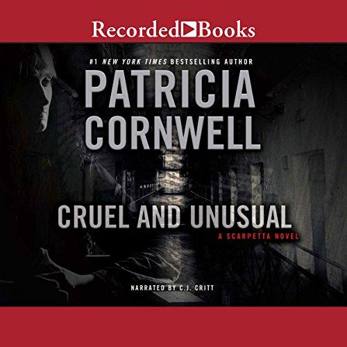 Cruel and Unusual Audiobook By Patricia Cornwell cover art