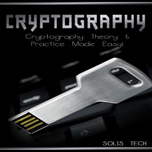 Cryptography: Cryptography Theory & Practice Made Easy! Audiobook By Solis Tech cover art