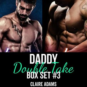 Daddy Double Take Box Set #3 Audiobook By Claire Adams cover art