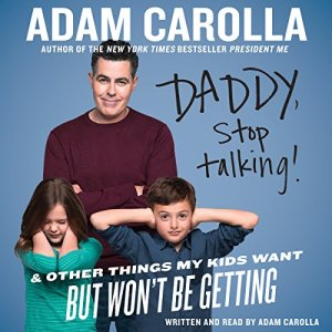 Daddy, Stop Talking Audiobook By Adam Carolla cover art