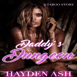 Daddy's Dungeon Audiobook By Hayden Ash cover art