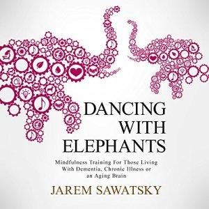 Dancing with Elephants Audiobook By Jarem Sawatsky cover art