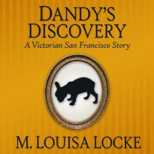 Dandy's Discovery Audiobook By M. Louisa Locke cover art