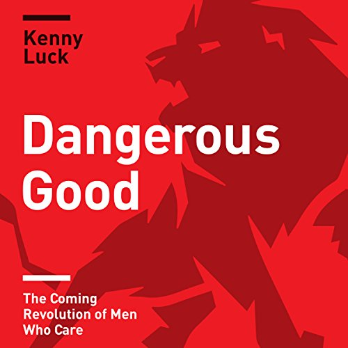 Dangerous Good Audiobook By Kenny Luck cover art