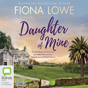 Daughter of Mine Audiobook By Fiona Lowe cover art
