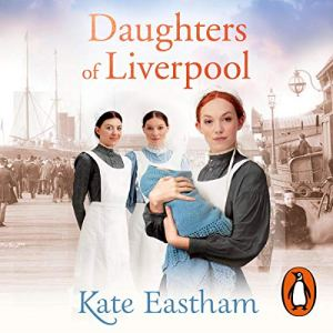 Daughters of Liverpool Audiobook By Kate Eastham cover art