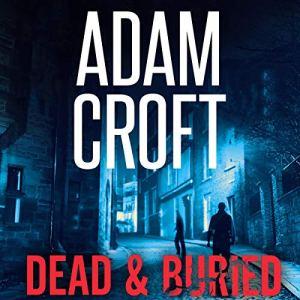 Dead & Buried Audiobook By Adam Croft cover art
