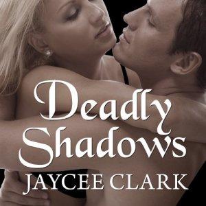 Deadly Shadows Audiobook By Jaycee Clark cover art