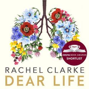 Dear Life Audiobook By Rachel Clarke cover art