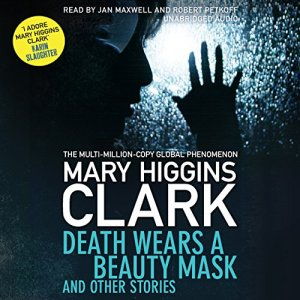 Death Wears a Beauty Mask and Other Stories Audiobook By Mary Higgins Clark cover art