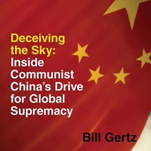Deceiving the Sky Audiobook By Bill Gertz cover art
