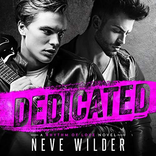 Dedicated: A Rhythm of Love Novel Audiobook By Neve Wilder cover art
