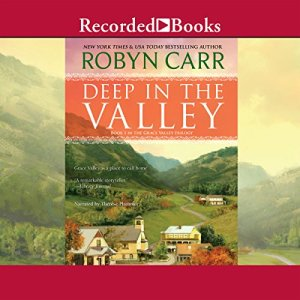 Deep in the Valley Audiobook By Robyn Carr cover art