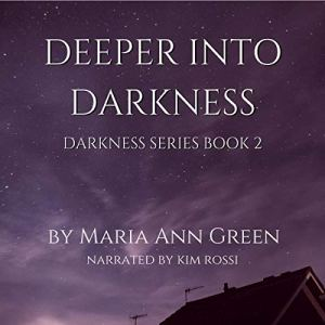 Deeper into Darkness Audiobook By Maria Ann Green cover art