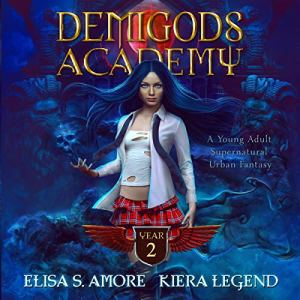 Demigods Academy - Year Two Audiobook By Elisa S. Amore, Kiera Legend cover art