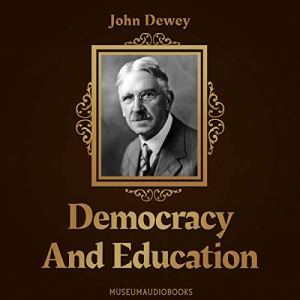 Democracy and Education Audiobook By John Dewey cover art