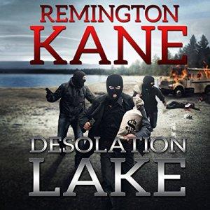Desolation Lake Audiobook By Remington Kane cover art
