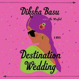 Destination Wedding Audiobook By Diksha Basu cover art