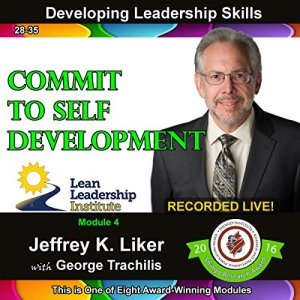 Developing Leadership Skills 28-35: Module 4 Complete: Commit to Self Development Audiobook By Jeffrey Liker cover art