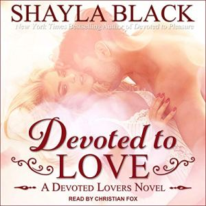 Devoted to Love Audiobook By Shayla Black cover art