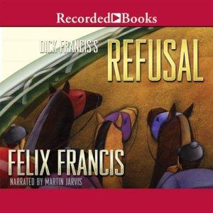 Dick Francis' Refusal Audiobook By Felix Francis cover art