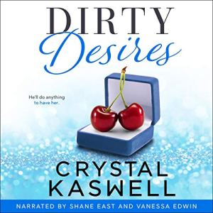 Dirty Desires Audiobook By Crystal Kaswell cover art