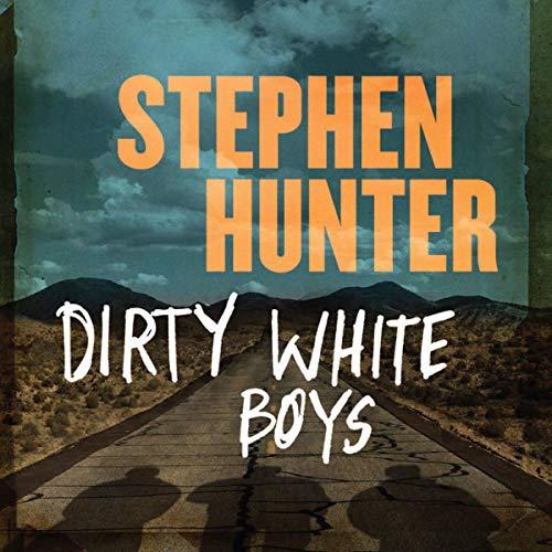 Dirty White Boys Audiobook By Stephen Hunter cover art