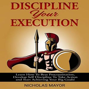 Discipline Your Execution Audiobook By Nicholas Mayor cover art
