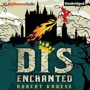 Disenchanted Audiobook By Robert Kroese cover art