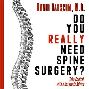 Do You Really Need Spine Surgery? Audiobook By Dr. David Hanscom cover art