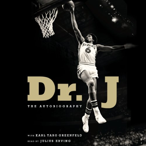 Dr. J Unabridged Audiobook By Julius Erving, Karl Taro Greenfeld cover art