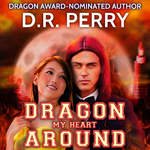 Dragon My Heart Around Audiobook By D.R. Perry cover art