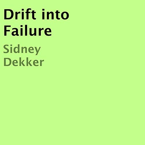 Drift into Failure Audiobook By Sidney Dekker cover art