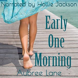 Early One Morning Audiobook By Aubree Lane cover art