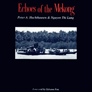 Echoes of the Mekong Audiobook By Peter A. Huchthausen, Nguyen Thi Lung cover art