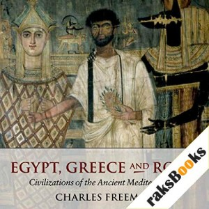 Egypt, Greece, and Rome Audiobook By Charles Freeman cover art