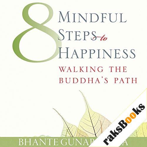 Eight Mindful Steps to Happiness Audiobook By Bhante Henepola Gunarantana cover art